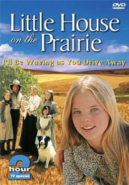 Little House On the Prairie: I'll Be Waving