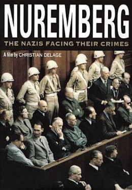 Nuremberg: The Nazis Facing Their Crimes