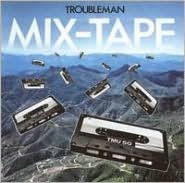 Troubleman Mix-Tape