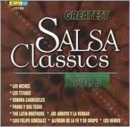 Greatest Salsa Classics, Vol. 3