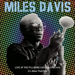 Live at the Fillmore East, March 7, 1970: It's About That Time