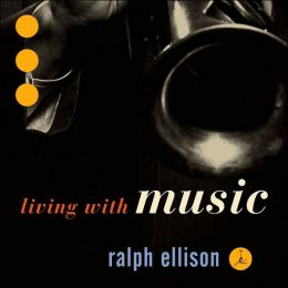 Ralph Ellison: Living With Music