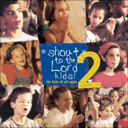 Shout to the Lord Kids, Vol. 2