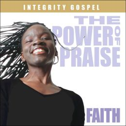 Power of Praise: Faith
