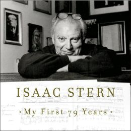 Isaac Stern: My First 79 Years, A Musical Celebration