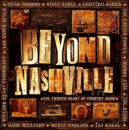 Beyond Nashville: The Twisted Heart of Country Music