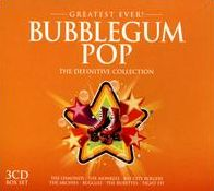 Greatest Ever! Bubblegum Pop: The Definitive Collection