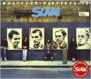 Whatever Happened to Slade? [Bonus Tracks]