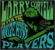 Larry Coryell with the Wide Hive Players