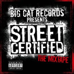 Street Certified the Mixtape