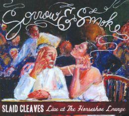 Sorrow & Smoke: Live At The Horseshoe Lounge