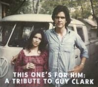 This One's for Him: A Tribute to Guy Clark