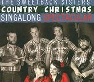 The Sweetback Sisters' Country Christmas Sing-Along Spectacular