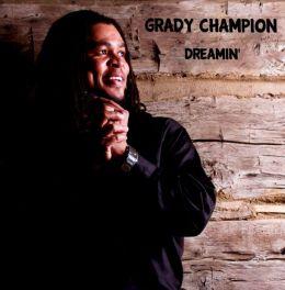 Dreamin (Grady Champion)