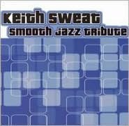 Keith Sweat Smooth Jazz Tribute