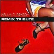 Kelly Clarkson Remix Tribute