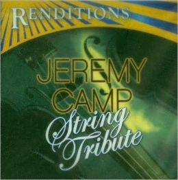 Renditions: Jeremy Camp Tribute