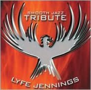Smooth Jazz Tribute to Lyfe Jennings