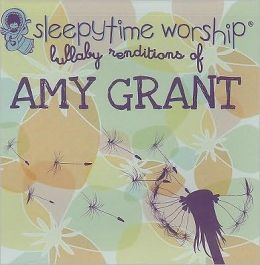 Sleepytime Worship: Lullaby Renditions of Amy Grant