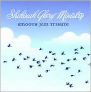 Shekinah Glory Smooth Jazz Tribute