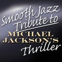 Smooth Jazz Tribute to Michael Jackson's Thriller