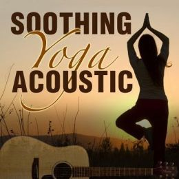 Soothing Yoga: Acoustic