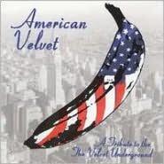American Velvet, Vol. 1: A Tribute to the Velvet Underground