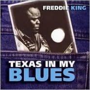 Texas In My Blues (Freddie King)
