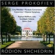 Prokofiev: Cinq Mélodies; Concertino; Classical Symphony; Shchedrin: Parabola Concertante