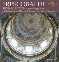 Richard Lester Performs Frescobaldi, Vol. 5