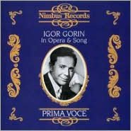 Prima Voce: Igor Gorin in Opera & Song