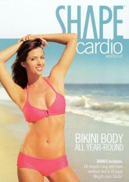 Shape Cardio Workout - Bikini Body All Year Round