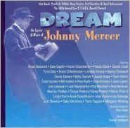 Dream: The Lyrics and Music of Johnny Mercer