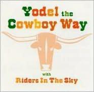 Yodel the Cowboy Way