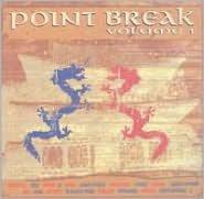 Point Break, Vol. 1