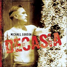 Michael Gordon: Decasia
