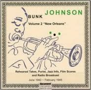 Bunk Johnson, Vol 2: New Orleans: June 1942-February 1945