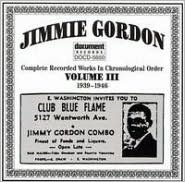 Jimmie Gordon, Vol. 3: 1939-1946