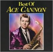 The Best of Ace Cannon