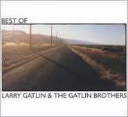 Best of Larry Gatlin & The Gatlin Brothers