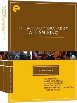 Actuality Dramas of Allan King