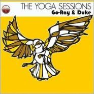 The Yoga Sessions: Go-Ray & Duke