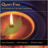 Quiet Fire: Zen Moods for the Spa Exerience