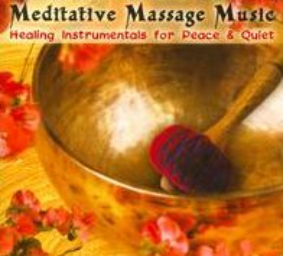 Meditative Massage Music: Healing Instrumentals for Peace & Quiet