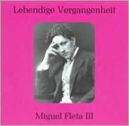Lebendige Vergangenheit: Miguel Fleta, Vol. 3