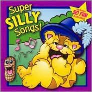 Super Sily Songs!