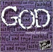 God: Faithful and True