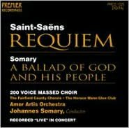 Saint-Saëns: Requiem; Somary: A Ballad of God and His People