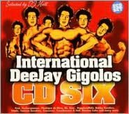 International DeeJay Gigolos, Vol. 6