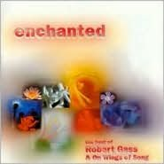 Enchanted: The Best of Robert Gass & on Wings of Song
